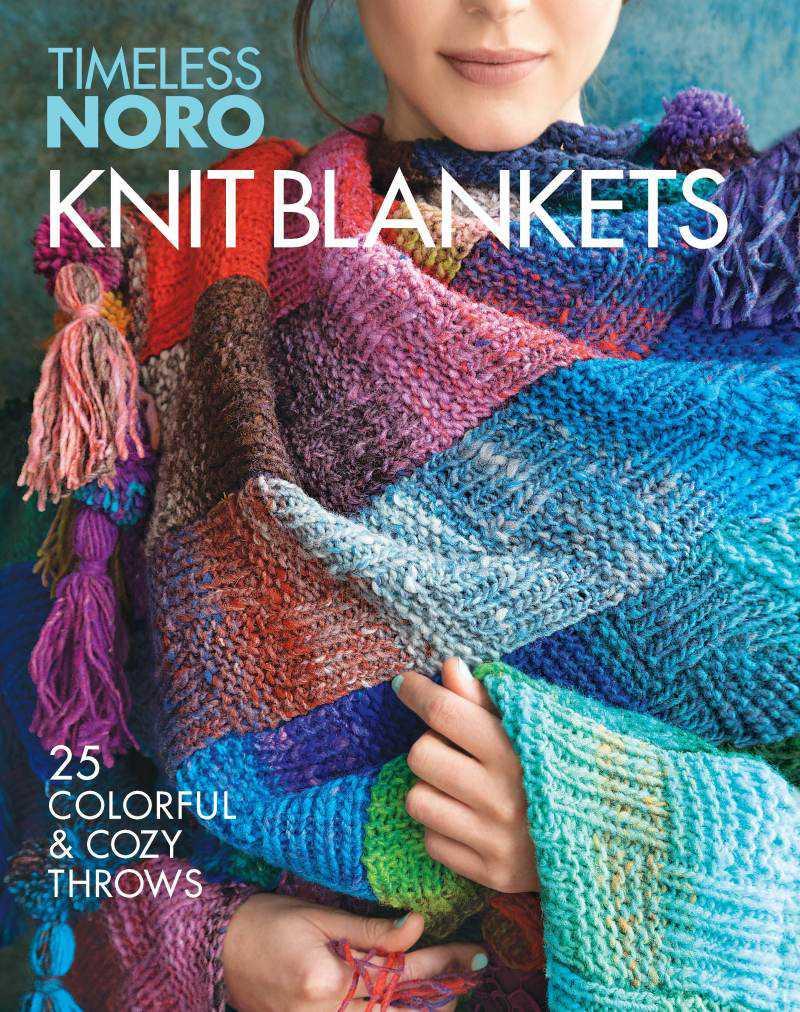 "Cover des Sixth & Spring Books ""Timeless Noro – Knit Blankets: 25 colorful & cozy Throws"" voller Strickdesigns für wärmende Decken - Noromaniac"